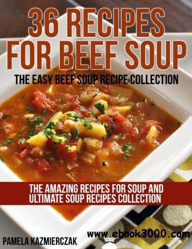 36 Recipes For Beef Soup - The Easy Beef Soup Recipe Collection free download