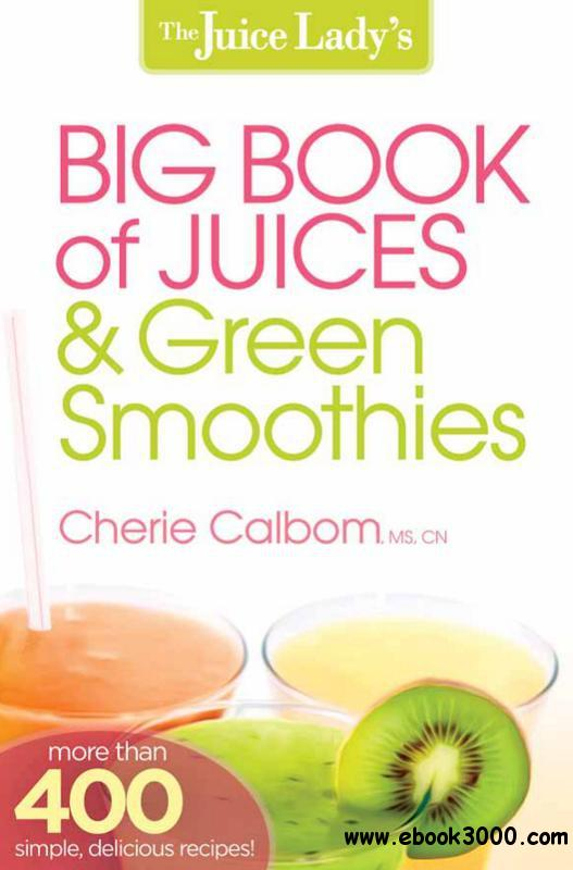The Juice Lady's Big Book of Juices and Green Smoothies free download