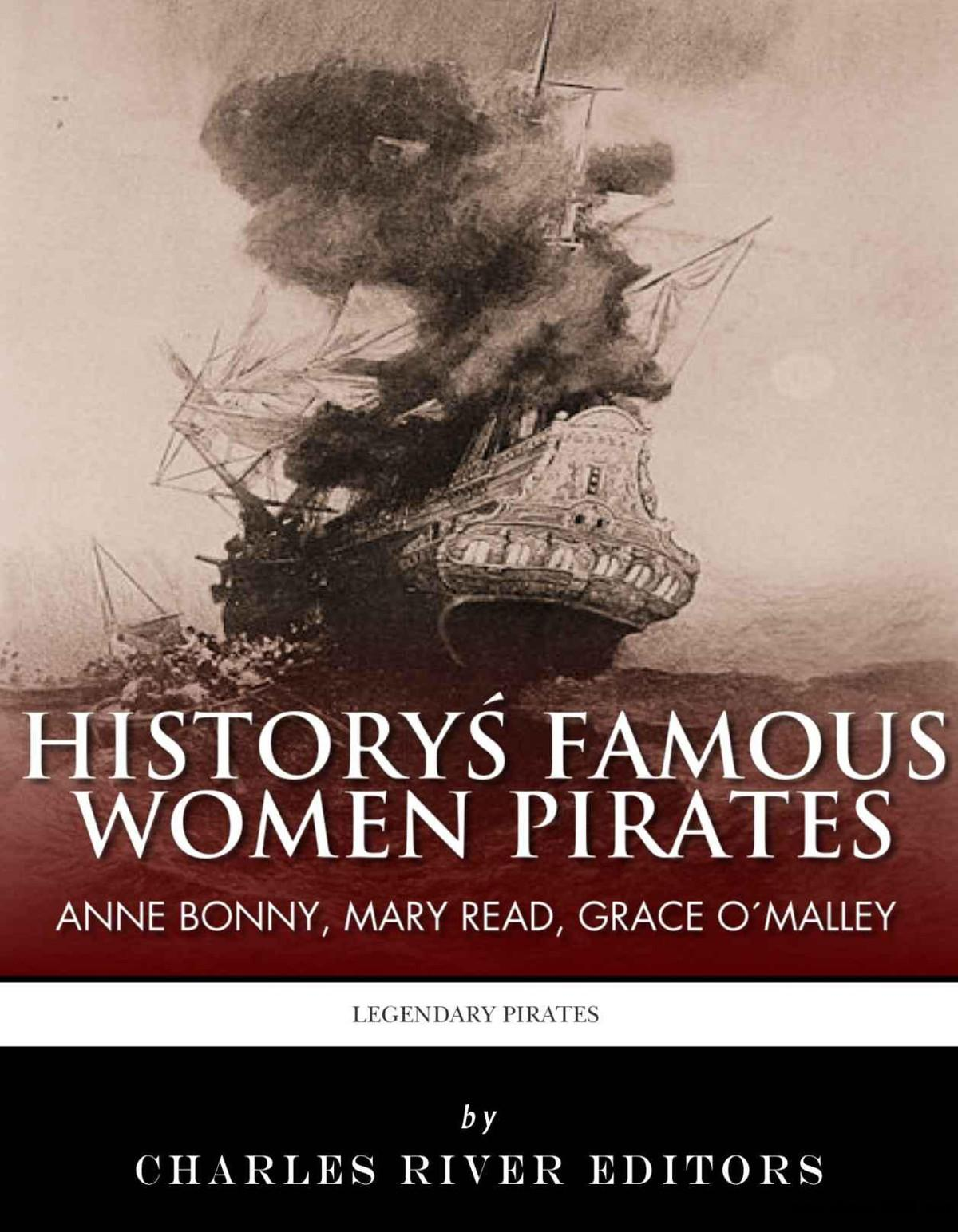 History's Famous Women Pirates: Grace O'Malley, Anne Bonny and Mary Read free download