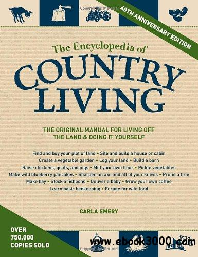 The Encyclopedia of Country Living, 40th Anniversary Edition free download