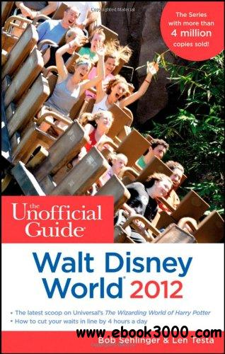 The Unofficial Guide Walt Disney World 2012 free download