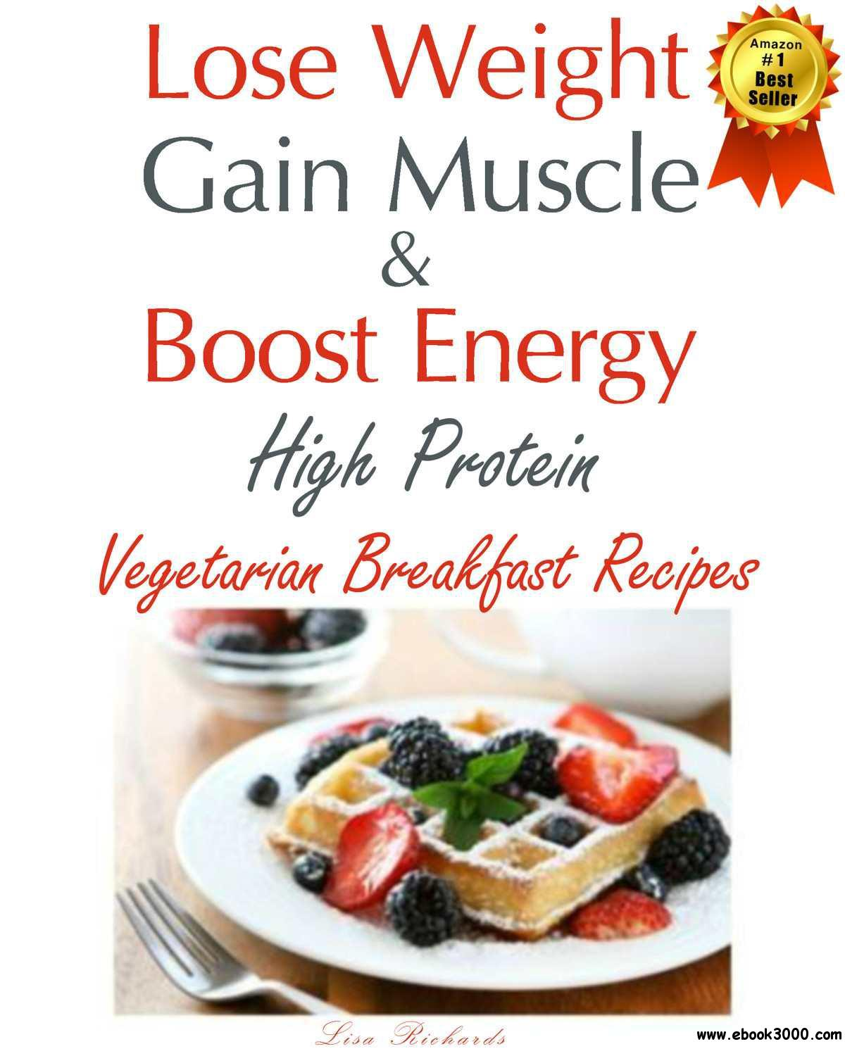 Lose Weight & Gain Muscle - High Protein Vegetarian Breakfast Recipes (protein for vegetarians) free download