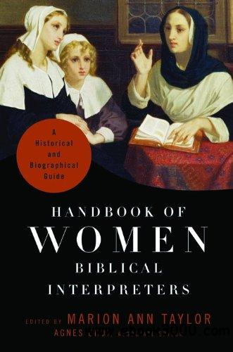 Handbook of Women Biblical Interpreters: A Historical and Biographical Guide free download
