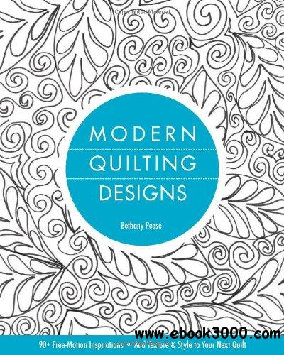 Modern Quilting Designs: 90+ Free-Motion Inspirations- Add Texture & Style to Your Next Quilt free download