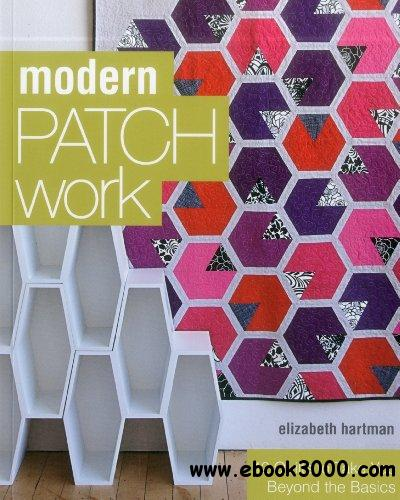 Modern Patchwork: 12 Quilts to Take You Beyond the Basics free download