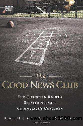 The Good News Club: The Christian Right's Stealth Assault on America's Children free download