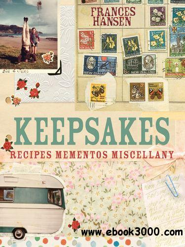 Keepsakes: Recipes, Mementos And Miscellany free download