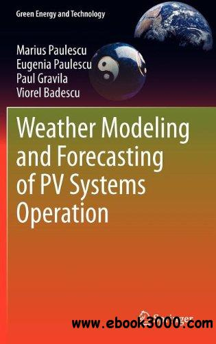Weather Modeling and Forecasting of PV Systems Operation free download