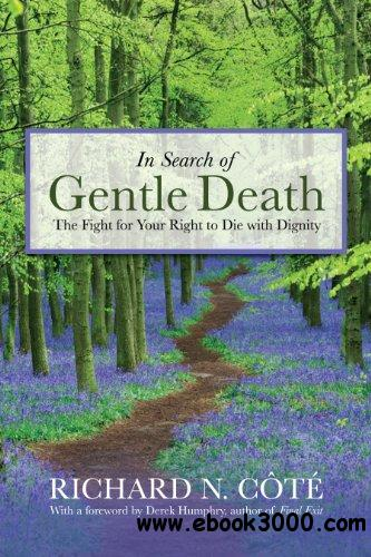 In Search of Gentle Death: The Fight for Your Right to Die With Dignity free download