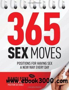 365 Sex Moves: Positions for Having Sex a New Way Every Day free download