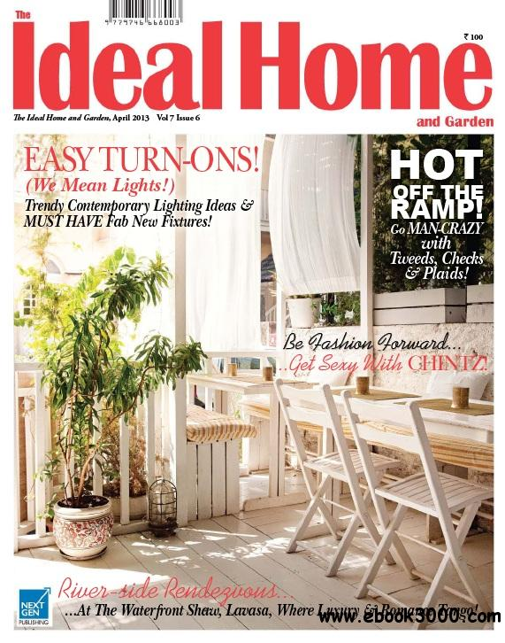 The Ideal Home and Garden India - April 2013 free download