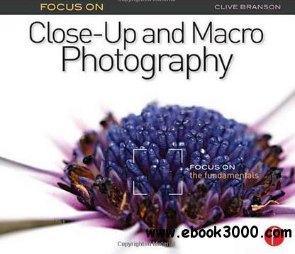 Focus On Close-Up and Macro Photography free download