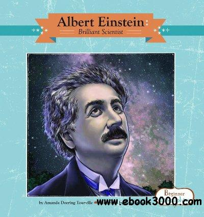 Albert Einstein: Brilliant Scientist (Beginner Biographies) free download
