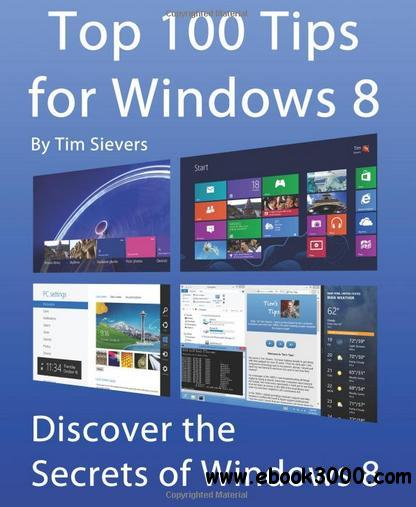 Top 100 Tips for Windows 8: Discover the Secrets of Windows 8 free download