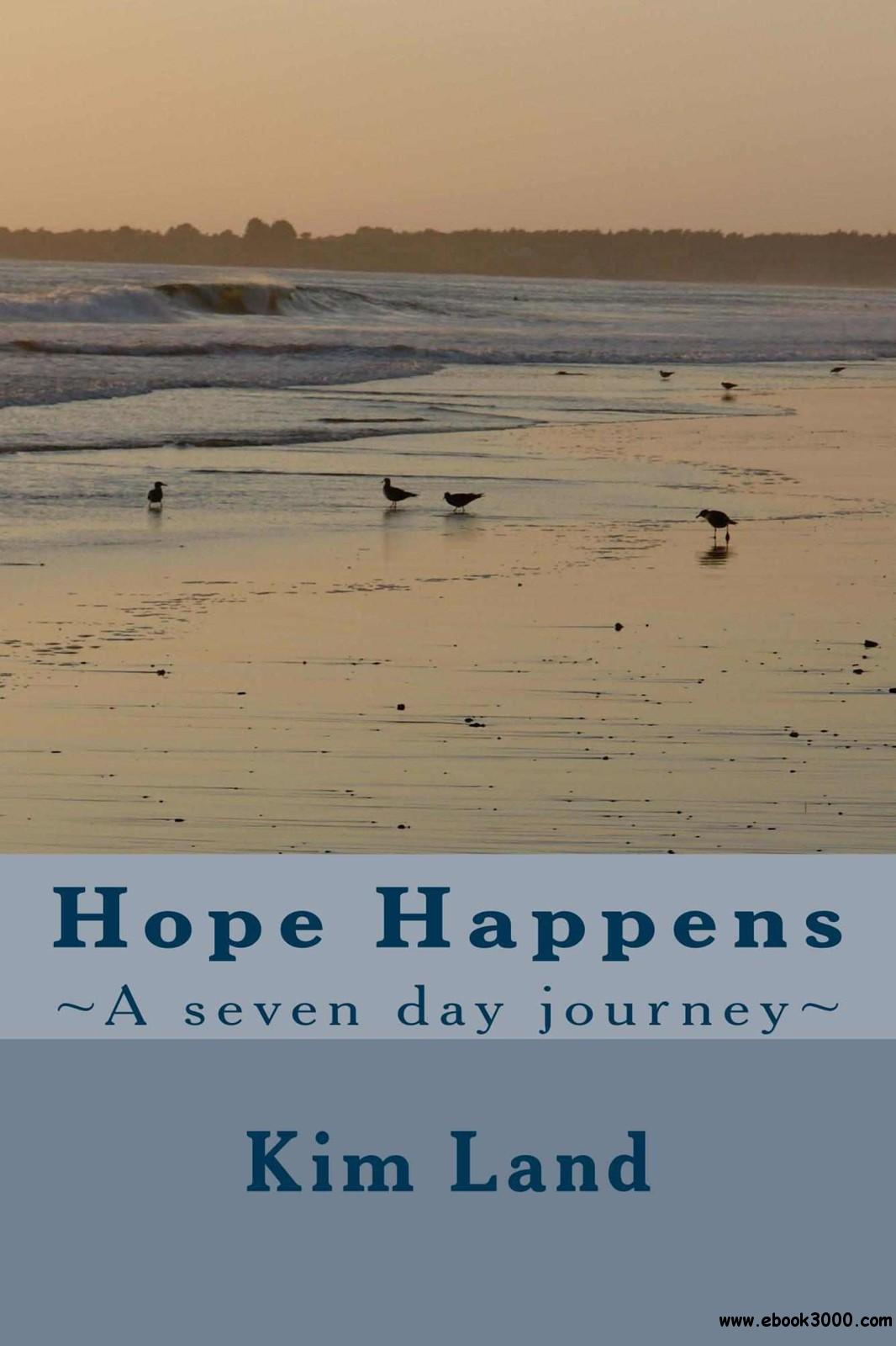 Hope Happens: A seven day journey free download