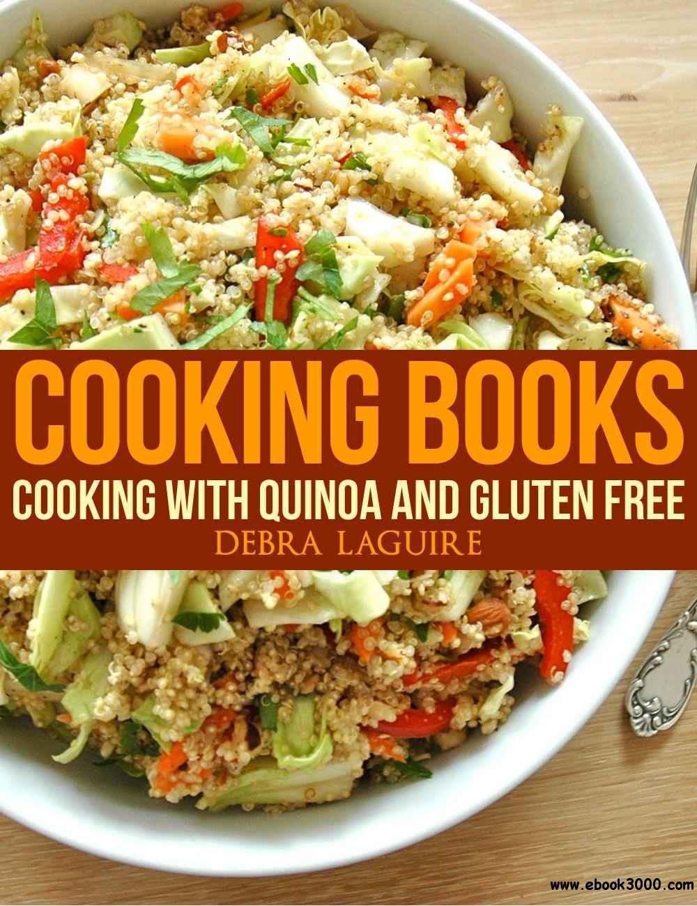 Cooking Books: Cooking with Quinoa and Gluten Free free download