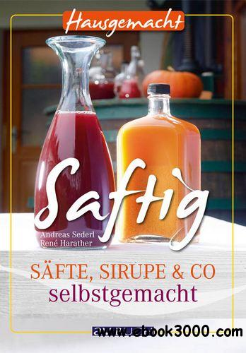 Saftig: Safte, Sirupe & Co selbstgemacht free download