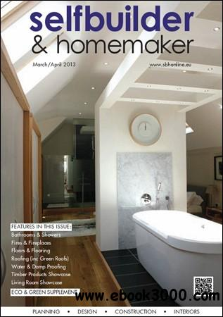 Selfbuilder & Homemaker - March / April 2013 free download