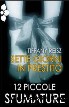 Tiffany Reisz - Sette giorni in prestito free download