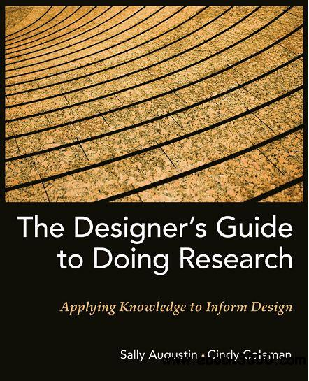 The Designer's Guide to Doing Research: Applying Knowledge to Inform Design free download