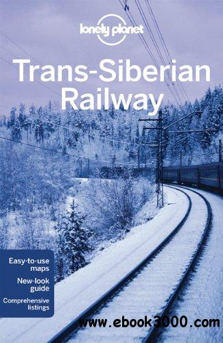 Lonely Planet The Trans-Siberian Railway (Multi Country Guide) free download