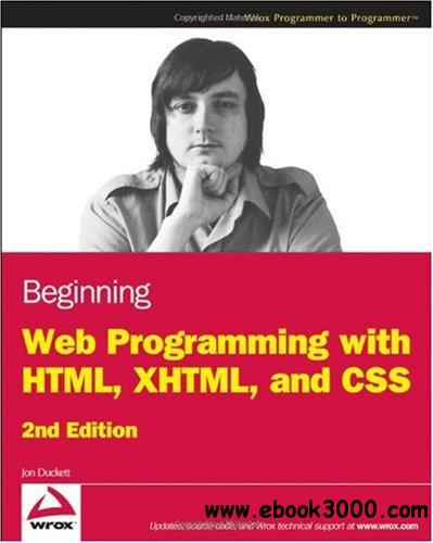 Beginning Web Programming with HTML, XHTML, and CSS free download