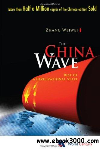 The China Wave: Rise of a Civilizational State free download