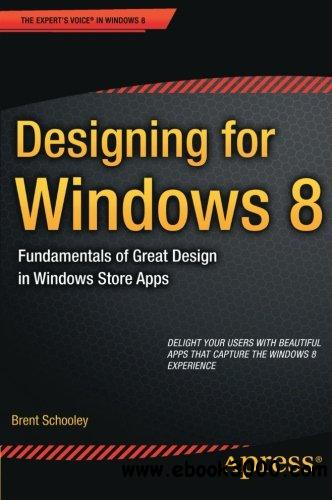 Designing for Windows 8: Fundamentals of Great Design in Windows Store Apps free download