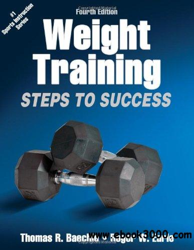 Weight Training-4th Edition: Steps to Success free download