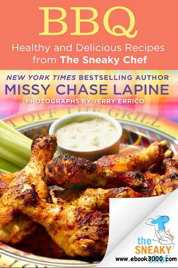 BBQ: Healthy and Delicious Recipes from The Sneaky Chef free download