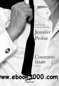 Jennifer Probst - Contratto fatale free download