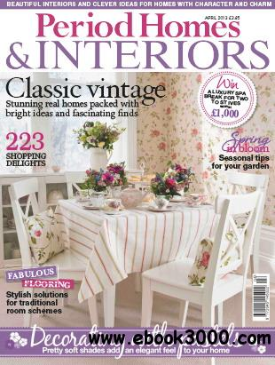 Period Homes & Interiors Magazine April 2013 free download