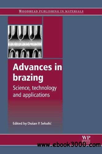 Advances in brazing: Science, technology and applications free download
