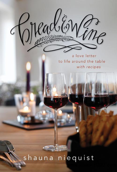 Bread & Wine: A Love Letter to Life Around the Table with Recipes free download
