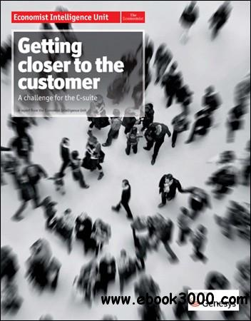 The Economist (Intelligence Unit) - Getting closer to the customer (2012) download dree