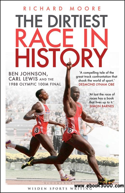 Dirtiest Race in History: Ben Johnson, Carl Lewis and the Olympic 100m Final download dree