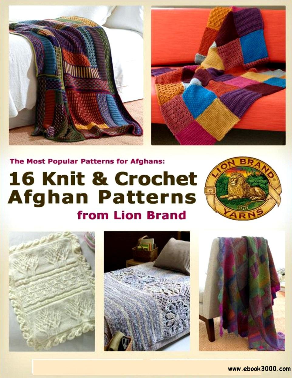 The Most Popular Patterns for Afghans: 16 Knit & Crochet Afghan Patterns from Lion Brand free download