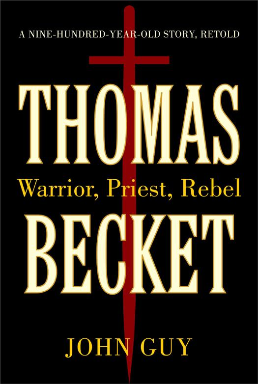 Thomas Becket: Warrior, Priest, Rebel free download
