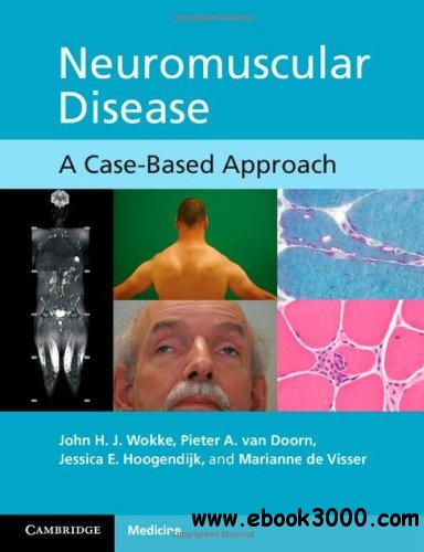 Neuromuscular Disease: A Case-Based Approach free download