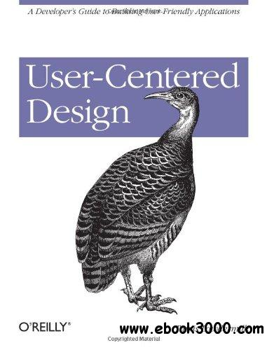 User-Centered Design: A Developer's Guide to Building User-Friendly Applications free download