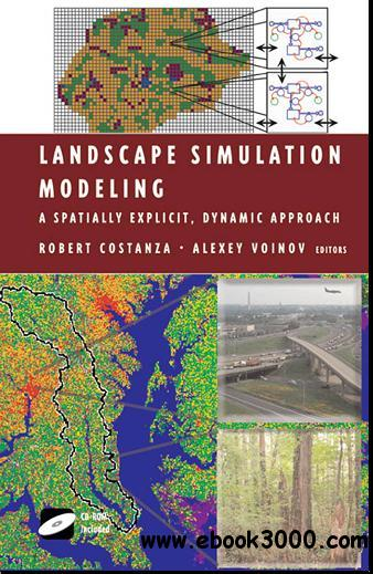 Landscape Simulation Modeling: A Spatially Explicit, Dynamic Approach free download