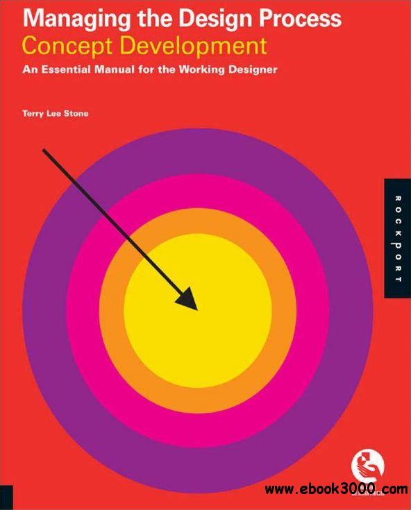 Managing the Design Process-Concept Development: An Essential Manual for the Working Designer free download