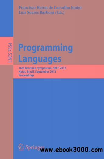 Programming Languages: 16th Brazilian Symposium, SBLP 2012 free download