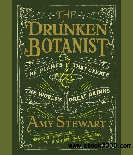 The Drunken Botanist: The Plants That Create the World's Great Drinks (Audiobook) free download