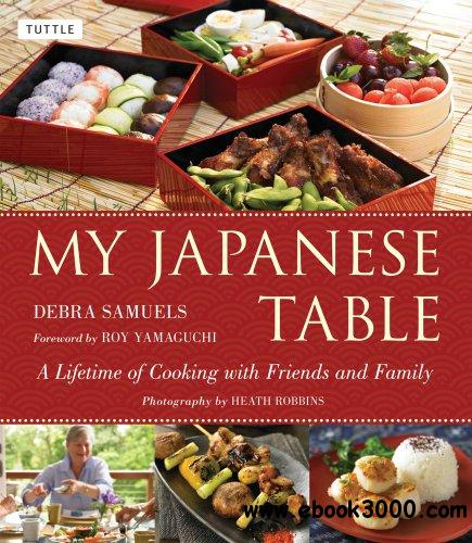My Japanese Table: A Lifetime of Cooking with Friends and Family free download