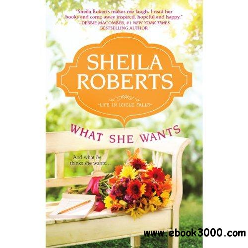 Sheila Roberts - What She Wants; Life in Icicle Falls free download