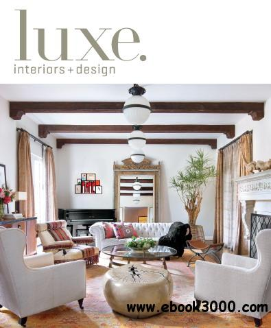 Luxe Interior + Design Magazine National Edition Spring 2013 free download