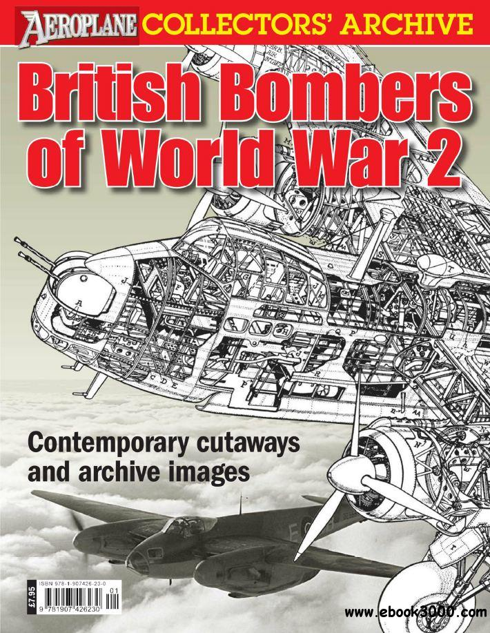 British Bombers of World War 2 (Aeroplane Collectors' Archive) free download