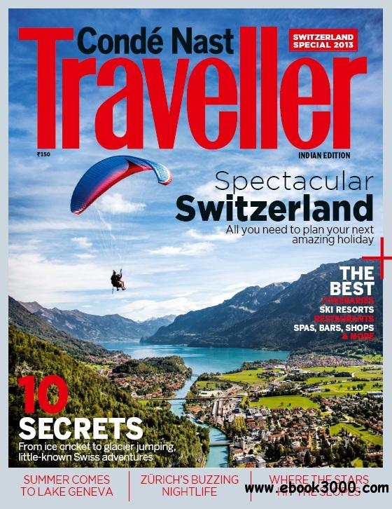 Conde Nast Traveller India - Swiss Special Issue, 2013 free download
