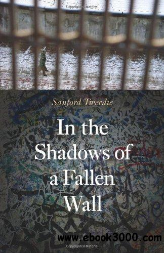 In the Shadows of a Fallen Wall free download